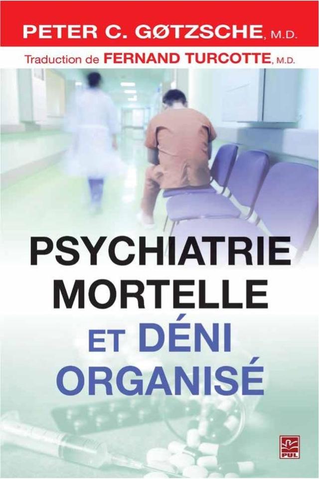 psychiatrie mortelle et déni organisé grand forma